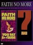 Faith No More: You Fat B**tards