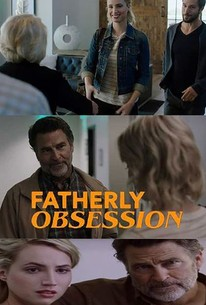 Fatherly Obsession (2017) - Rotten Tomatoes