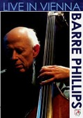 Barre Phillips: Live in Vienna
