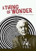 Thing Of Wonder: The Mind And Matter Of Jerry Andrus