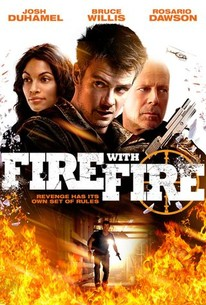 Fire With Fire 2012 Rotten Tomatoes