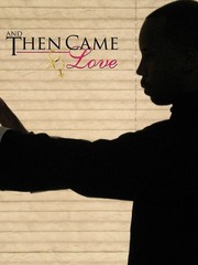 And Then Came Love