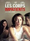 Corps impatients, Les, (Eager Bodies)