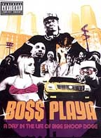 Snoop Dogg - Boss Playa: A Day in the Life of Snoop Dogg