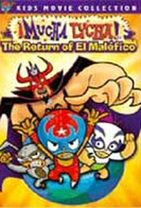 Mucha Lucha: The Return Of El Malefico