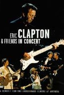 Eric Clapton & Friends: In Concert: A Benefit For The Crossroads Centre At Antigua