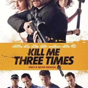 Kill Me Three Times (2015) - Rotten Tomatoes