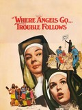Where Angels Go---Trouble Follows!