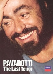Luciano Pavarotti: The Last Tenor