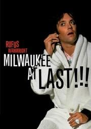 Rufus Wainwright: Milwaukee at Last!!!