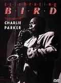 Triumph of Charlie Parker: Celebrating Bird