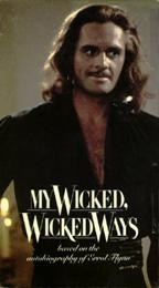 My Wicked, Wicked Ways: The Legend of Errol Flynn