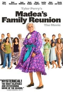 Madea\'s Family Reunion (2006) - Rotten Tomatoes