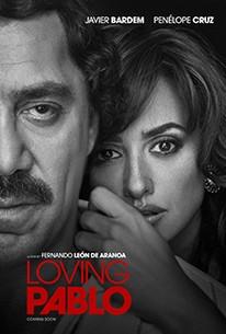 Loving Pablo 2018 Rotten Tomatoes
