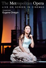 The Metropolitan Opera: Eugene Onegin Encore