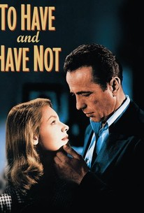 To Have And Have Not 1944 Rotten Tomatoes