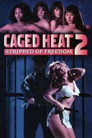 Caged Heat 2: Stripped of Freedom