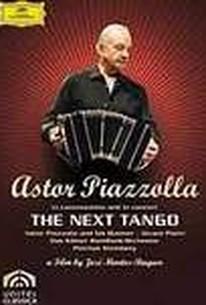 Astor Piazzolla: The Next Tango