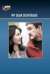 Nae Kkangpae Gateun Aein (My Dear Desperado)