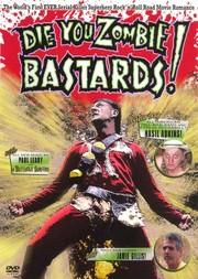 Die You Zombie Bastards