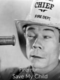 Fireman, Save My Child