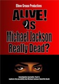 Alive! Is Michael Jackson Really Dead?