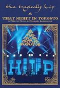 Tragically Hip - That Night In Toronto