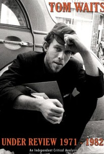 Tom Waits: Under Review - 1971-82