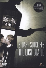 Stuart Sutcliffe: The Lost Beatle