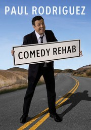 Paul Rodriguez and Friends: Comedy Rehab