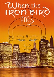When the Iron Bird Flies: Tibetan Buddhism Arrives in the West