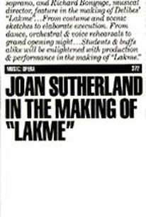 Joan Sutherland in the Making of Lakme