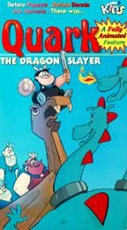 Quark the Dragon Slayer