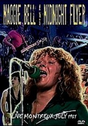 Maggie Bell & Midnight Flyer: Montreux Live: July 1981