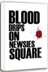 Blood Drips Heavily on Newsies Square