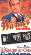 Jack L. Warner: The Last Mogul - The Epic Story of the Man Behind the Movies