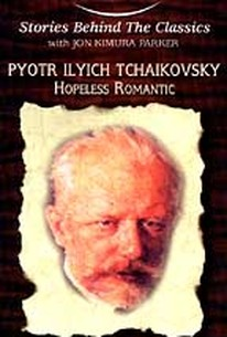 Pyotr Ilyich Tchaikovsky: Hopeless Romantic