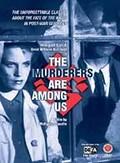 Murderers Are Among Us (Die M�rder sind unter uns)