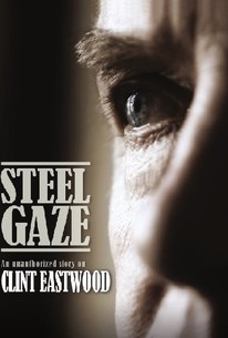 Steel Gaze: An Unauthorized Story on Clint Eastwood