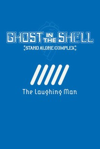 Ghost in the Shell: Stand Alone Complex - The Laughing Man (Kôkaku kidôtai: Stand alone complex - The laughing man)