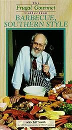 Frugal Gourmet, The - American Regional & Historical Cooking - Barbecue, Southern Style