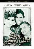 Toros, Amor Y Gloria