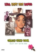 Lisa 'Left Eye' Lopes: Crazy Sexy Cool