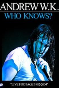 Andrew W.K. - Who Knows? Live 1992-2004