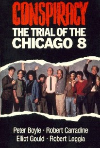 Conspiracy: The Trial of the Chicago 8 (1987) - Rotten Tomatoes