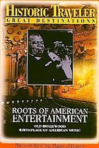 Historic Traveler Great Destinations -- Roots of American Entertainment