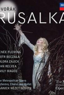 The Metropolitan Opera: Rusalka