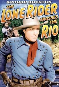 The Lone Rider Crosses the Rio