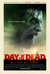 Day of the Dead: Bloodline (2018) - Rotten Tomatoes