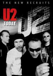U2: The New Recruits: U2 Today